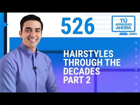 hairstyles through the decades clase de ingl 201 s 526 hairstyles through the decades part 2