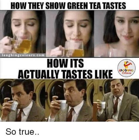 Green Tea Meme - 25 best memes about green tea green tea memes