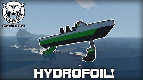 hydrofoil boat build high speed hydrofoil stormworks build rescue 03