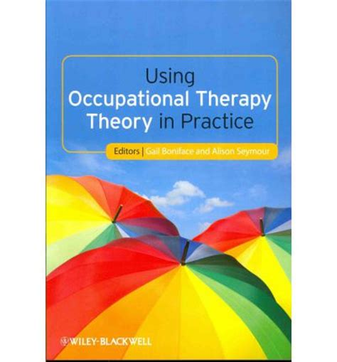 therapy theory using occupational therapy theory in practice gail