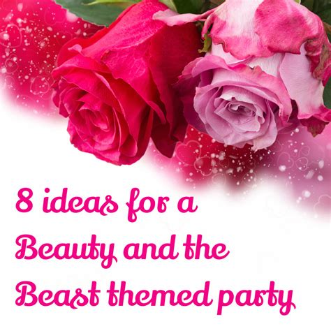 8 Ideas For A by 8 Ideas For Throwing A And The Beast Themed