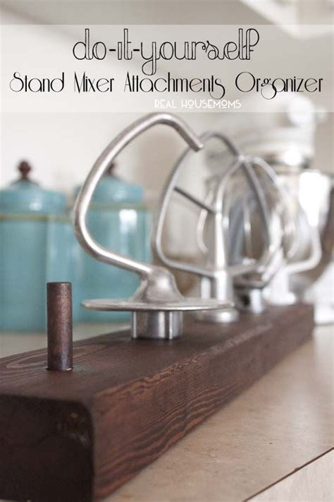 diy stand mixer attachments organizer real housemoms