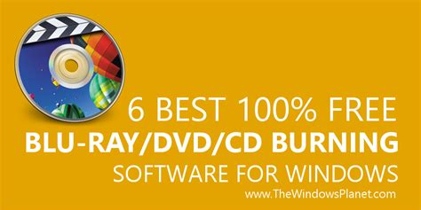 best free cd dvd burning software 6 best free cd dvd burning software for windows