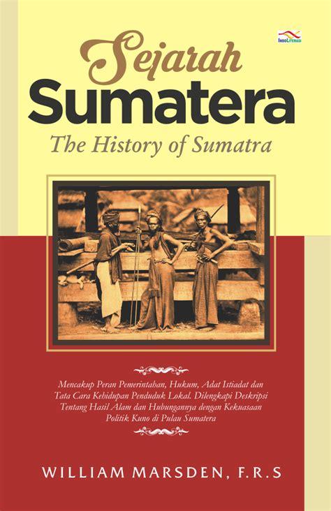 diskon buku sejarah sumatera the history of sumatra