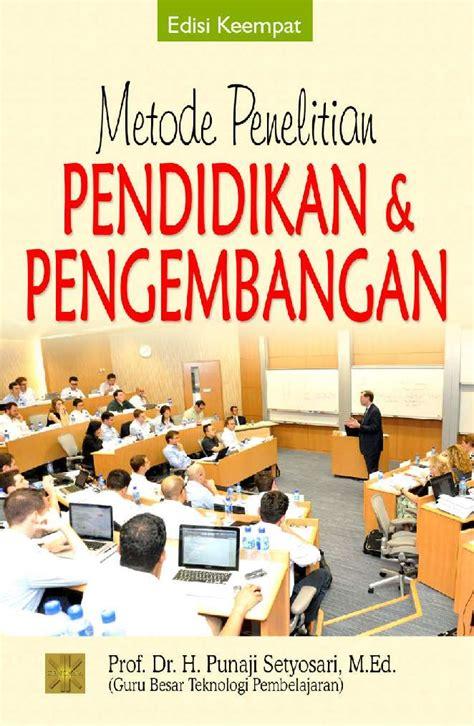 Metode Aborsi Kalimantan Metode Penelitian Pendidikan Pengembangan Book By Prof