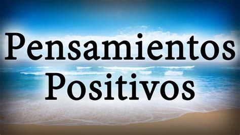 imagenes positivas para un hijo frases para levantar el animo pensamientos positivos