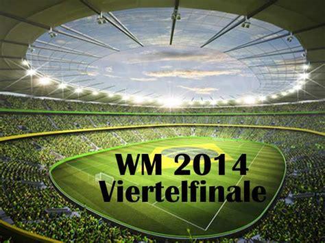wann ist das finale der wm 2014 wm 2014 spielplan heute halbfinale wm 2014