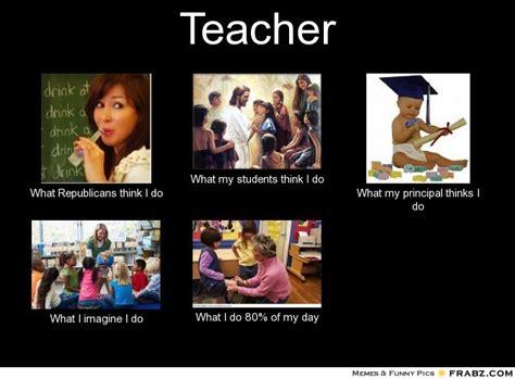Teacher Meme Generator - teacher meme generator what i do