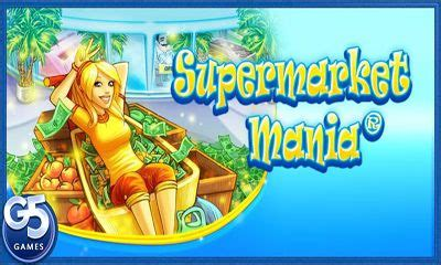 supermarket mania apk supermarket mania android apk supermarket mania free for tablet and phone
