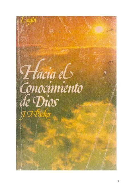el conocimiento del dios santo j i packer grace books hacia el conocimiento de dios j i packer