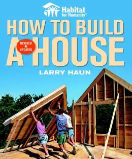 Habitat For Humanity Gift Cards - habitat for humanity how to build a house by larry haun 9781561589678 paperback