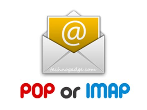 which is better imap or pop what is imap and pop technogadge