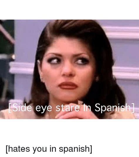 Spanish Girl Meme - 25 best memes about side eye side eye memes