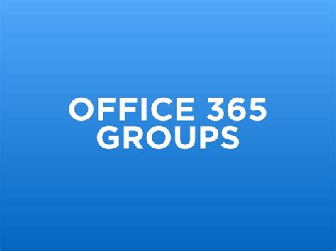 Office 365 Groups Vs Teams Figuring Out This New Collaboration With Onedrive Groups