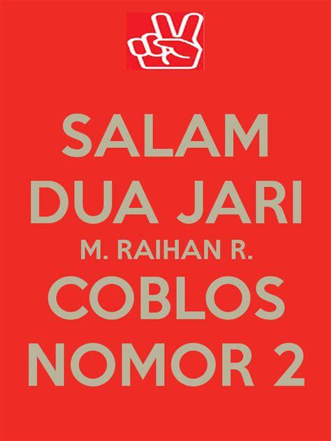 salam dua jari m raihan r coblos nomor 2 keep calm and