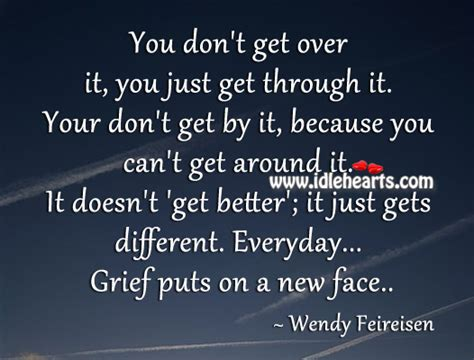 You Don T Get Over It You Just Get Through It Quote - just get over it quotes quotesgram