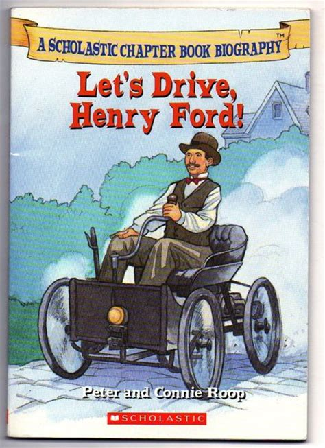 biography book of henry ford free let s drive henry ford kids scholastic book