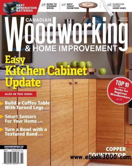Canadian Woodworking Feburuary March 2018 Free Ebooks