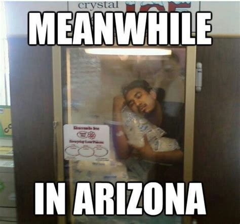 Arizona Memes - meanwhile in arizona funny stuff pinterest