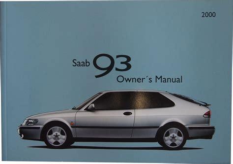 saab 9 3 owner s manual 2000 saab 9 3 owner s manual 2000