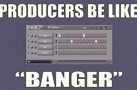 Music Producer Memes - music producer memes have fun r loops shop