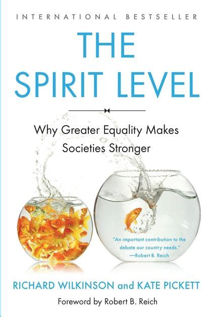 the spirit level why the spirit level why greater equality makes societies stronger richard wilkinson bloomsbury press