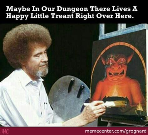 Dungeons And Dragons Memes - bob ross dungeon master by grognard meme center