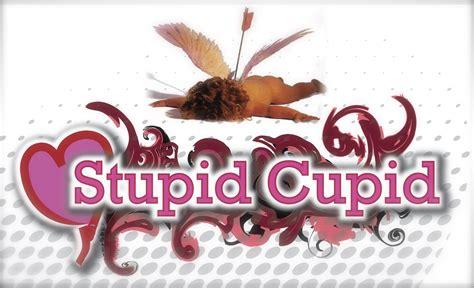 Stupid Cupid stupid cupid inside josh s