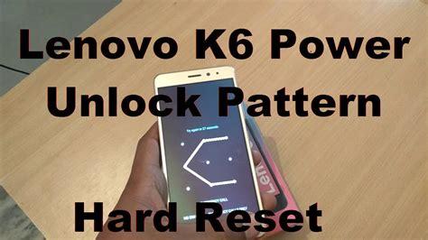 unlock pattern lenovo a238t how to unlock pattern lenovo k6 power lenovo k6 power