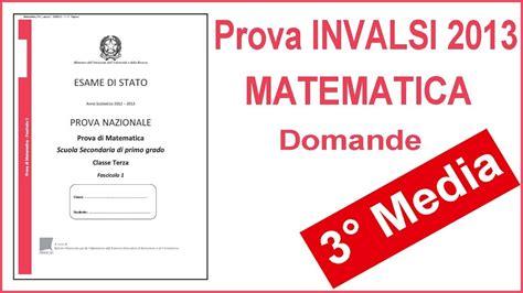test invalsi matematica terza media prova nazionale invalsi 2013 matematica terza media