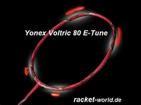Raket Yonex Voltric 80 Etune yonex voltric 80 e tune review by www racket world de