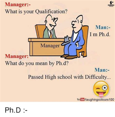 manager what is your qualification i m phd manager