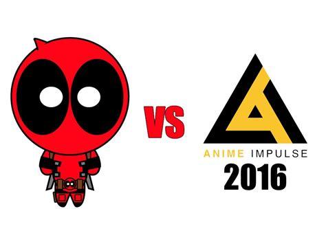 Anime Impulse by Deadpool Vs Anime Impulse 2016