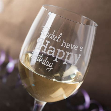 happy birthday glass personalised wine glass happy birthday gettingpersonal