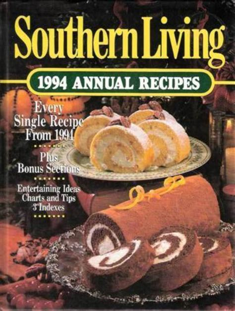 southern living annual recipes 2017 an entire year of recipes books southern living annual recipes cookbook year 1994 cookbooks