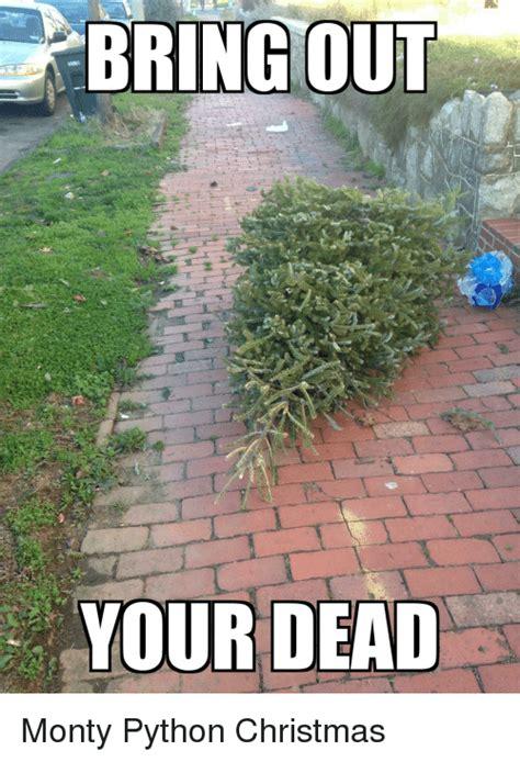 Monty Python Meme - bring out your dead monty python christmas christmas meme on sizzle