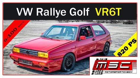 Rally Auto 0 100 by Vw Golf 2 Rallye Vr6 Turbo 4 Motion Gt42 820 Ps 0 100 100