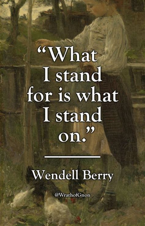 wendell berry quotes best 25 wendell berry quotes ideas on wendell