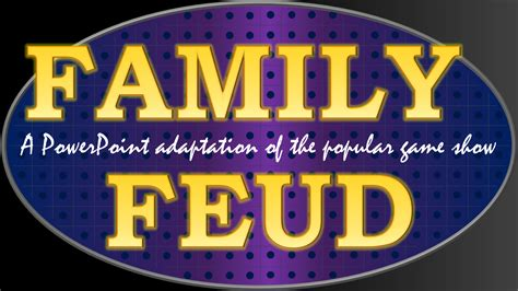 Family Feud Tekhnologic Family Feud