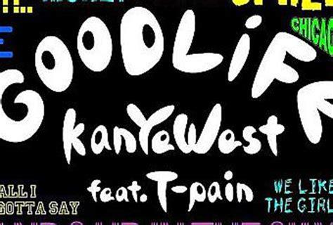t pain good life kanye west good life ft t pain 192 d 233 couvrir