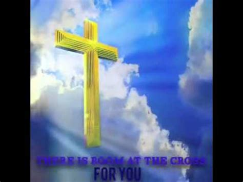 There Is Room At The Cross For You by There Is Room At The Cross For You
