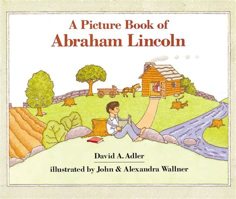 a picture book of abraham lincoln a picture book of abraham lincoln by david a adler