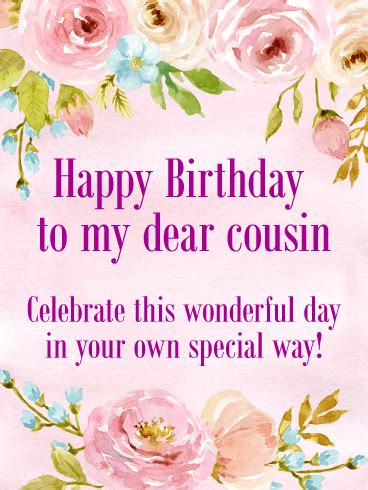Happy Birthday To A Special Cousin by To My Dear Cousin Happy Birthday Card Birthday