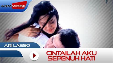 download mp3 kedamaian hati ari lasso ari laso cintailah aku
