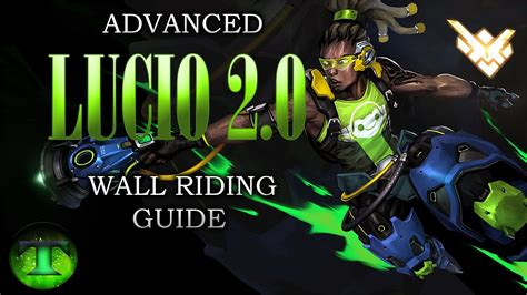 master the climax with advanced guided for a better with pictures books overwatch lucio 2 0 advanced wall guide grand