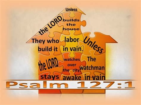 unless the lord builds the house pin by peggy shealy on scripture the bible pinterest