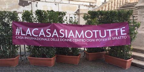 casa internazionale delle donne roma salviamo la casa internazionale delle donne