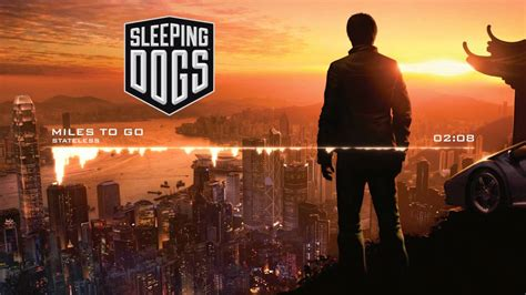 sleeping dogs soundtrack sleeping dogs soundtrack to go by stateless