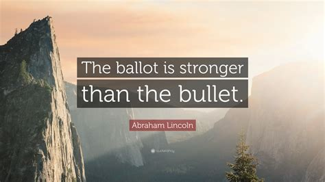abraham lincoln biography bullet points abraham lincoln quote the ballot is stronger than the