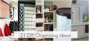 organizing ideas get organzied 21 diy organizing ideas spring cleaning ideas